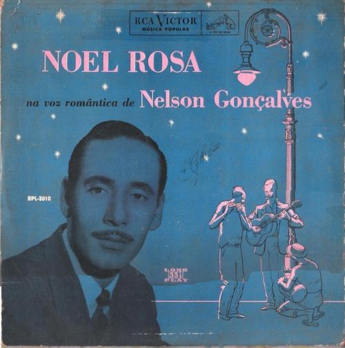 NOEL ROSA NA VOZ ROMANTICA DE NELSON GONÇALVES