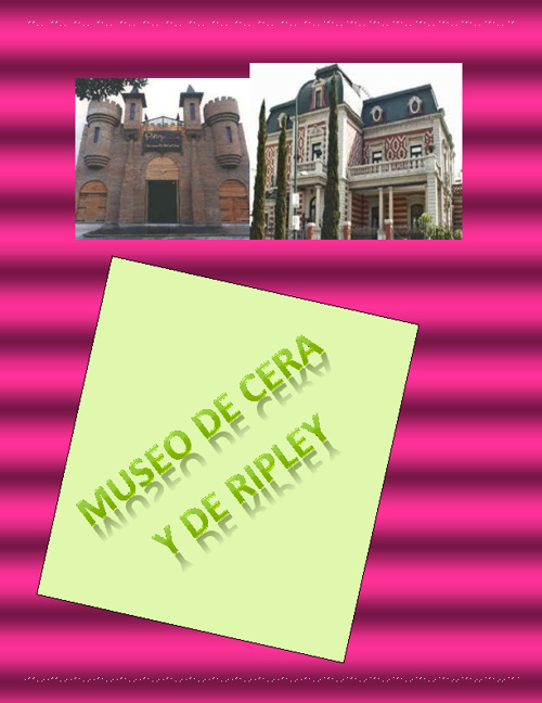 MUSEO DE CERA Y RIPLEY