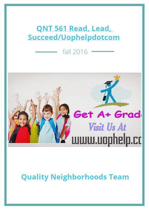 QNT 561 Read, Lead, Succeed/Uophelpdotcom
