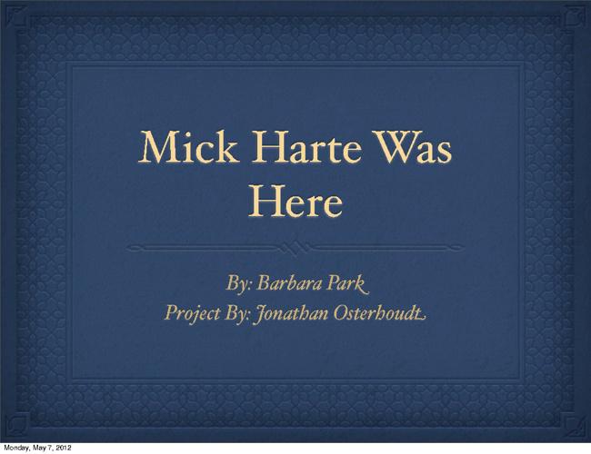Mick Harte was Here: Jonathan Osterhoudt