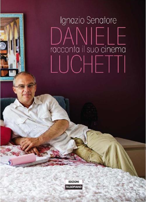 Daniele Luchetti presenta il suo cinema