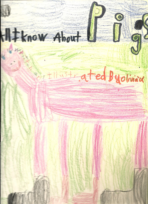 ALL I KNOW ABOUT PIGS By: Olivia U.