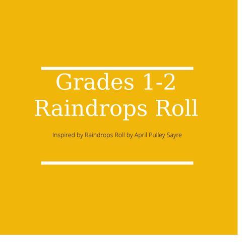 Grade 1-2 Raindrops Roll