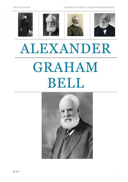 A Biography about Alexander Graham Bell