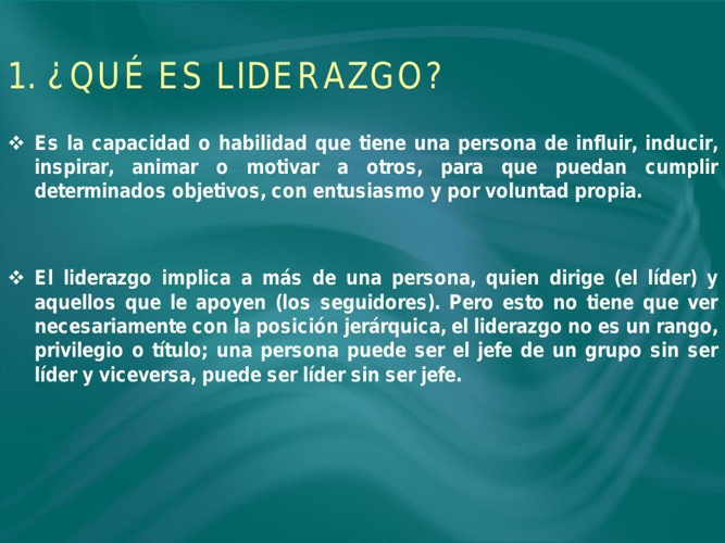 1. ¿Qué es Liderazgo?