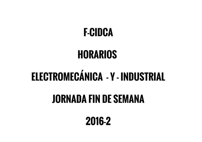 HORARIOS ELECTROMECANICA Y INDUSTRIAL FIN DE SEMANA