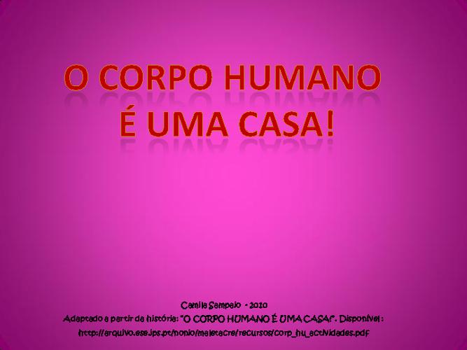 O corpo humano é uma casa!!