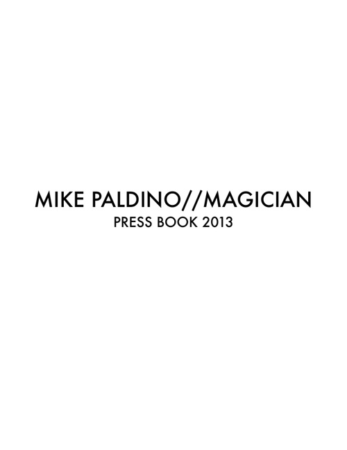 Mike Paldino//Magician: Press Book 2013