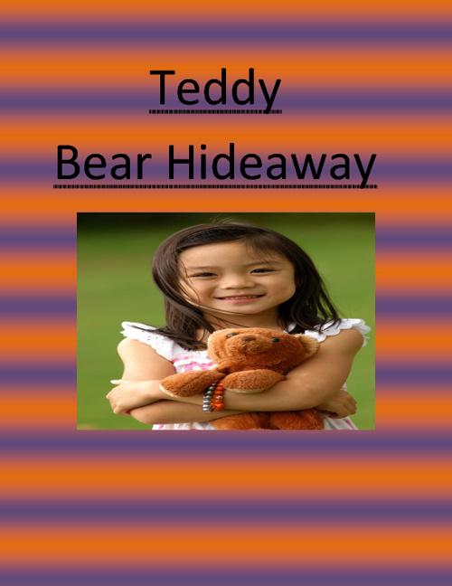Teddy Bear Hideaway