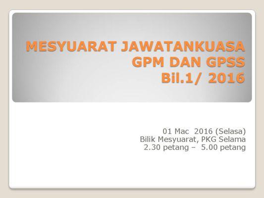 MESYUARAT JAWATANKUASA GPM & GPSS
