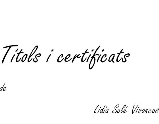 Títols i certificats Lidia Solé Vivancos