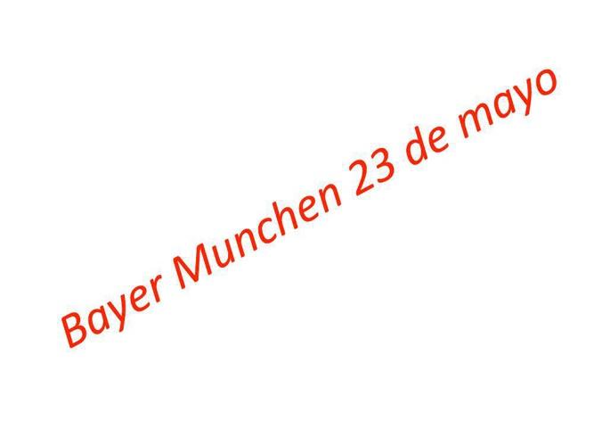 Bayer Munchen 23 de mayo
