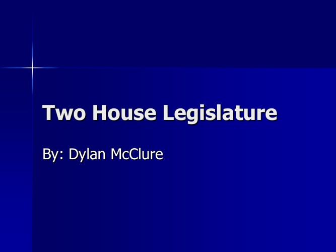 Two House Legislature