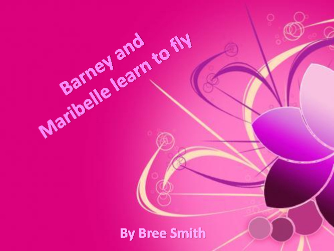 Barney and Maribelle learn to fly