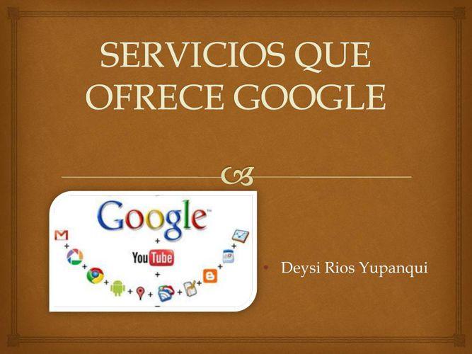 SERVICIOS QUE OFRECE GOOGLE