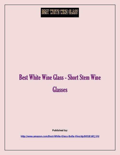 Best White Wine Glass - Short Stem Wine Glasses