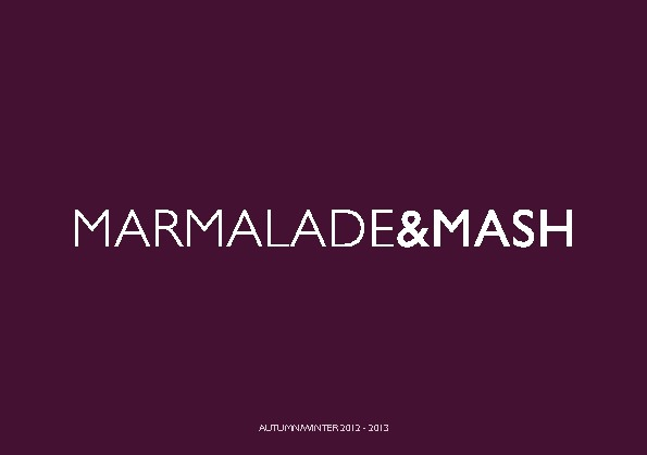 MARMALADE&MASH LOOKBOOK AUTUMN & WINTER 2012