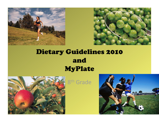 Dietary Guidelines 2010 and MyPlate
