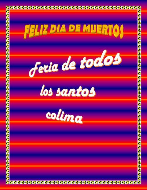 Dia de muertos y Feria de todos los santos colima