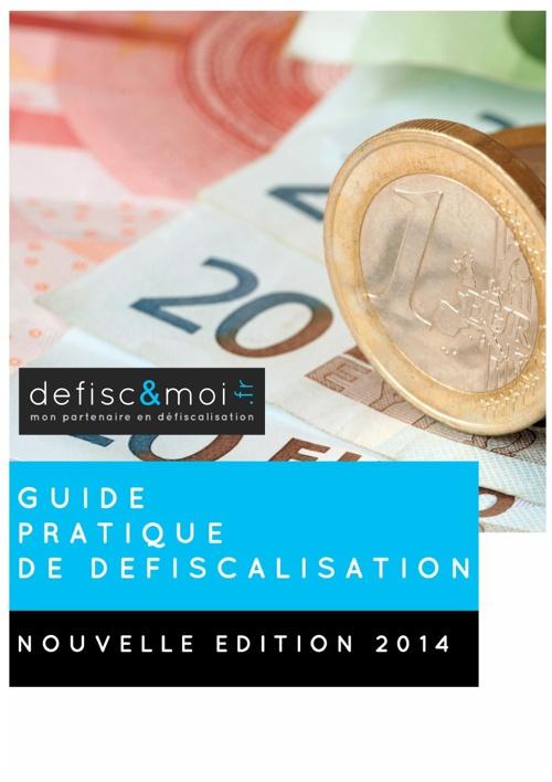 Guide pratique de défiscalisation 2014