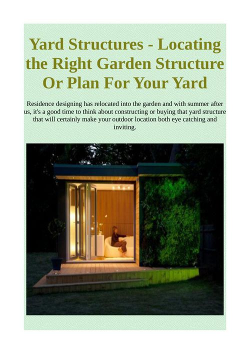 Yard Structures - Locating the Right Garden Structure Or Plan Fo