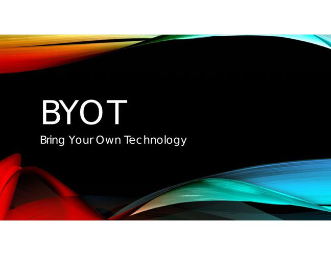 BYOT Parent Presentation, March 18, 2015