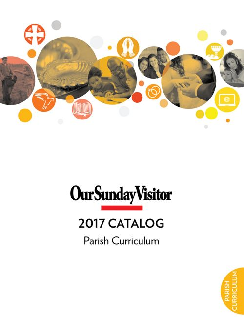 Our Sunday Visitor 2017 Parish Curriculum Catalog