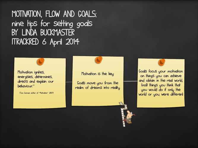 MOTIVATION, FLOW AND GOALS