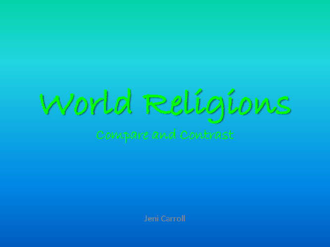 Middle East Religions Compare/Contrast- Jeni Carroll pd. 5i