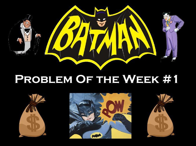 Problem of the Week #1 (POW)
