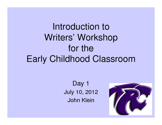Writers' Workshop Day 1