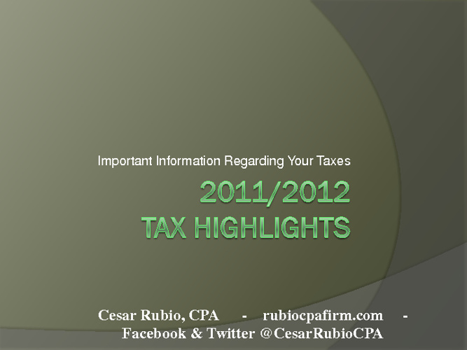 2011/12 Tax Highlights - Cesar Rubio, CPA - Pasadena, CA