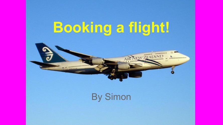 Simon Booking a flight!