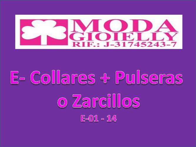 E - Collares + Pulseras o Zarcillos 01- 14