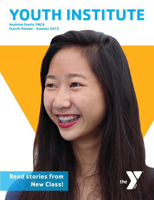 Anaheim Family YMCA Youth Institute Magazine 2015