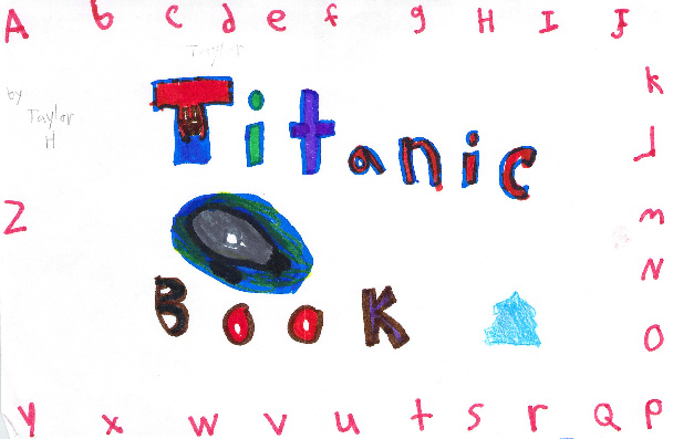 Titanic Book by Taylor H.