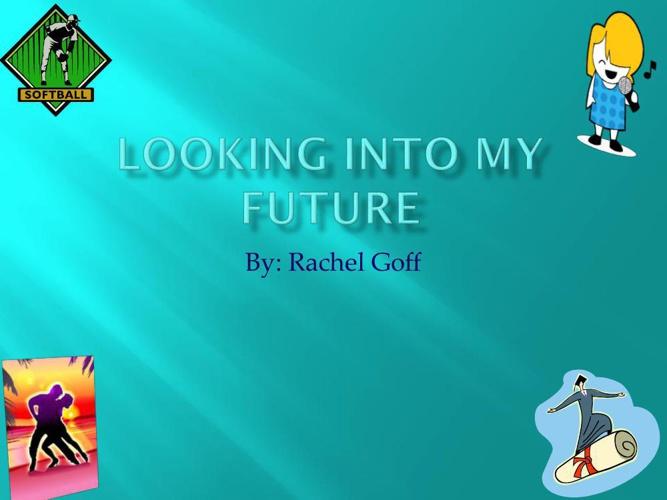 Looking into my Future-Rachel123
