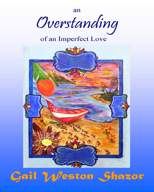 an Overstanding of an Imperfect Love by Gail Weston Shazor