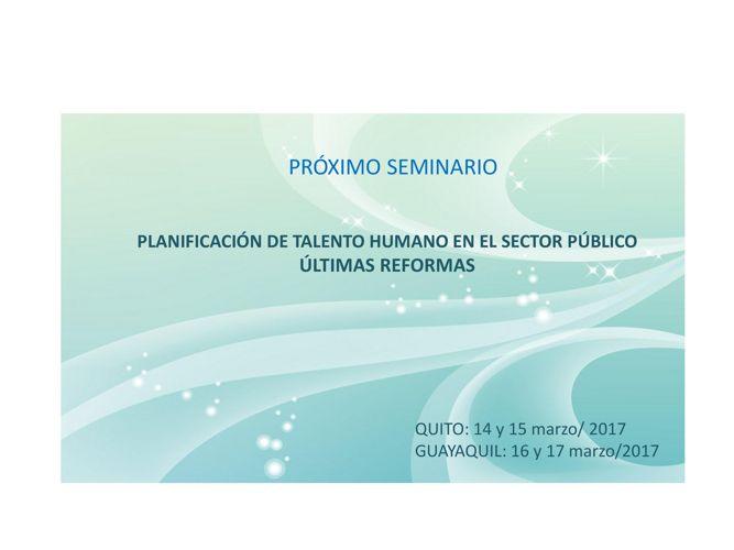 PLANIFICACIÓN DE TALENTO HUMANO - ÚLTIMAS REFORMAS