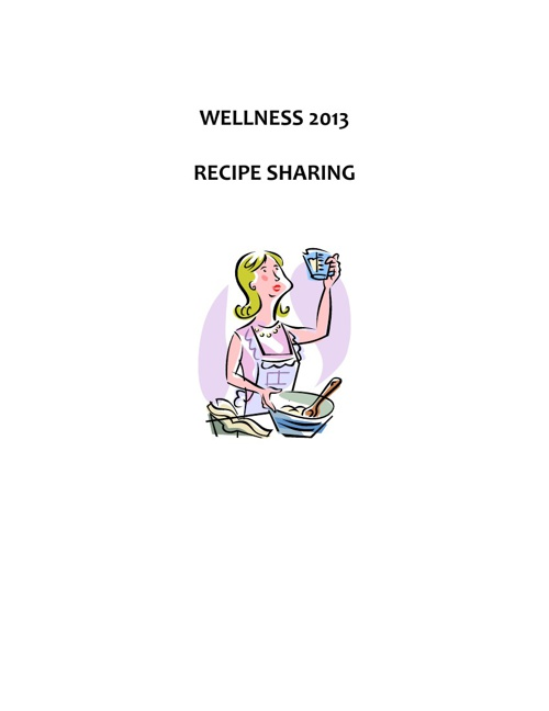 Copy of WELLNESS 2013 - RECIPE SHARING