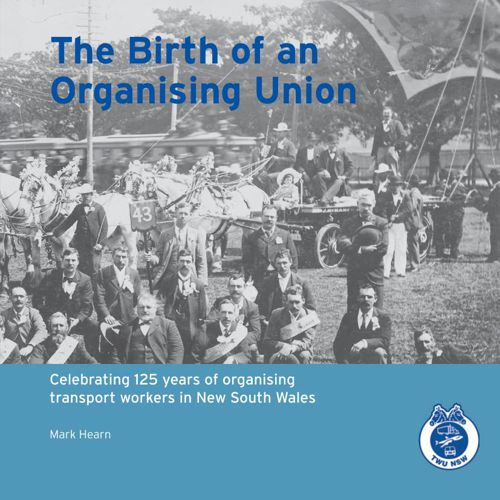 The Birth of an Organising Union