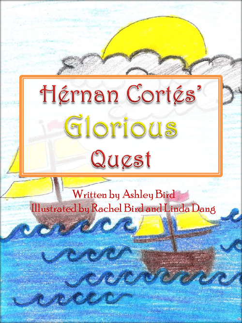 Hernan Cortes' Glorious Quest