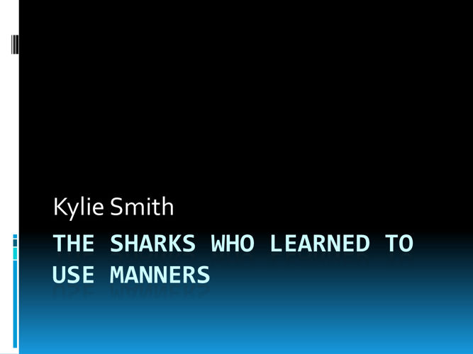 The Sharks Who Ate Everything