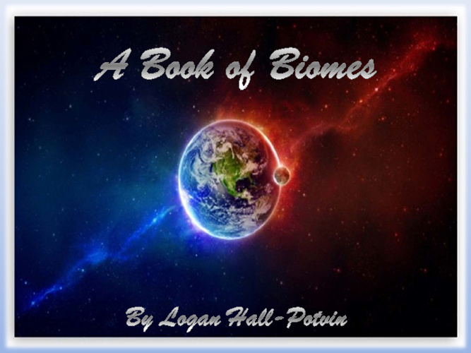 A Book of Biomes - Logan Hall-Potvin