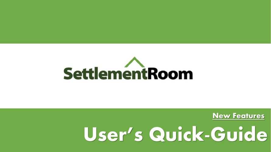 Settlement Room - New Features - User's Quick-Guide