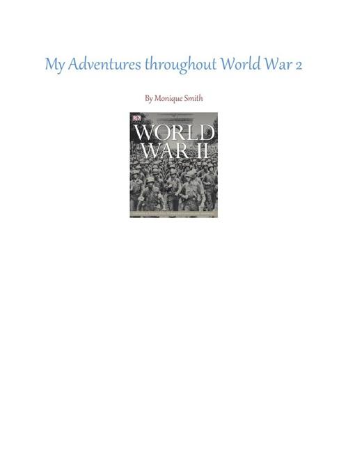 My Adventures throughout World War 2