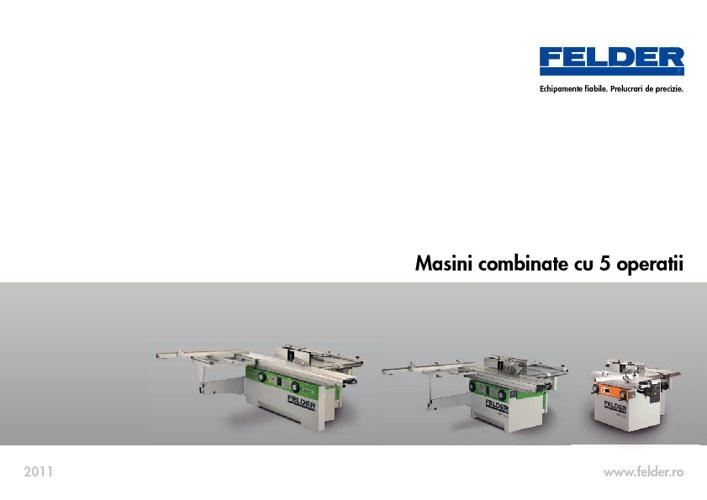 Felder- Masini combinate cu 5 operatii