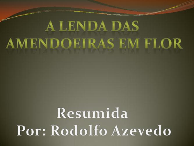 A lenda das amendoeiras - Rodolfo Azevedo