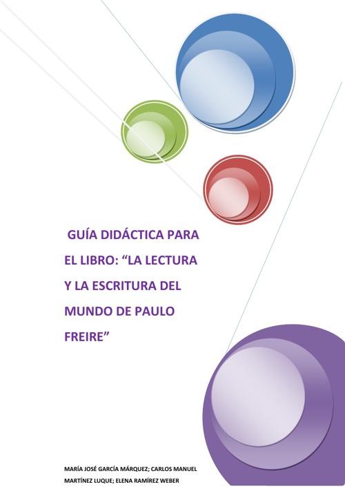 Guia didáctica: La lectura y escritura del mundo de Paulo Freire