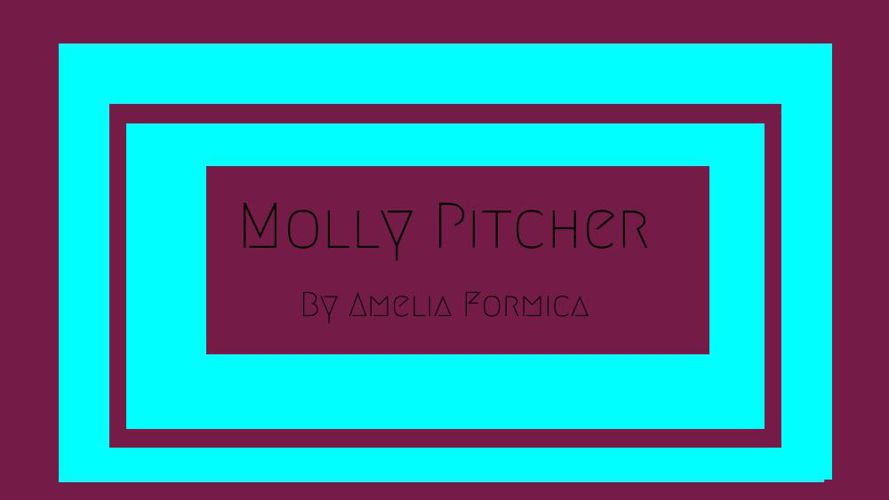 Molly Pitcher - Amelia Formica